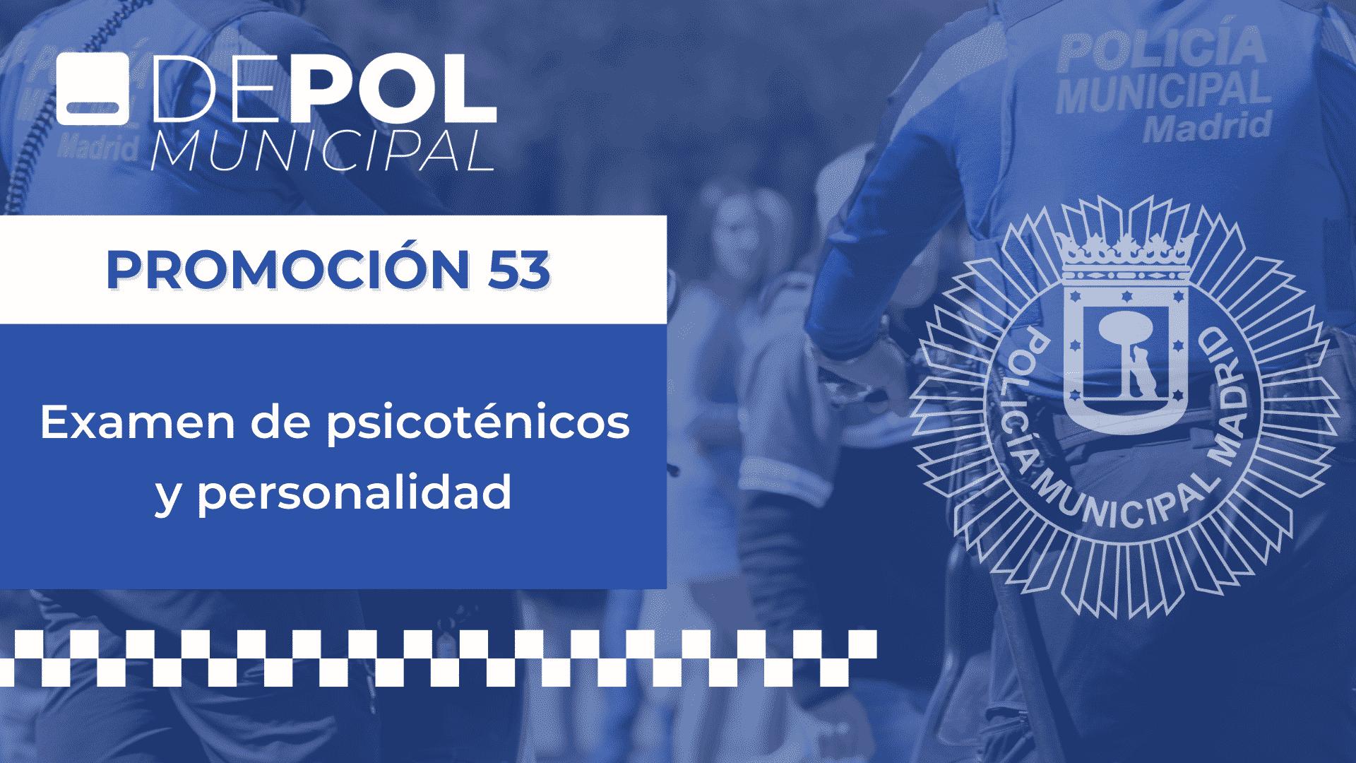 Una formación exhaustiva para la prueba de la oposición a Policía Municipal de Madrid de psicotécnicos y personalidad del 8 de mayo